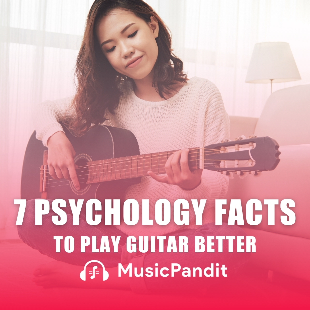 Top 7 Surprising Psychology Facts That'll Make You Play Guitar Better