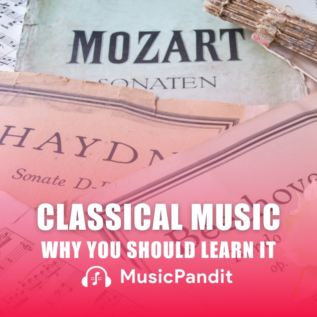 Why You Should Learn Classical Music
