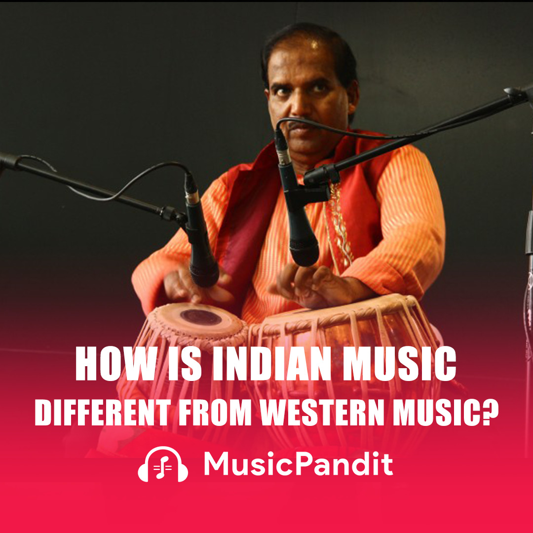 How is Indian Music Different From Western Music