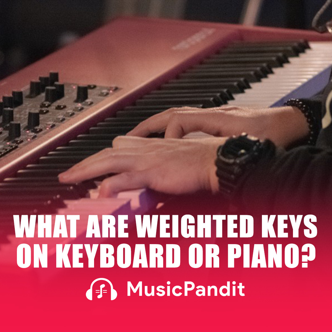 What Are Weighted Keys on Keyboard or Piano