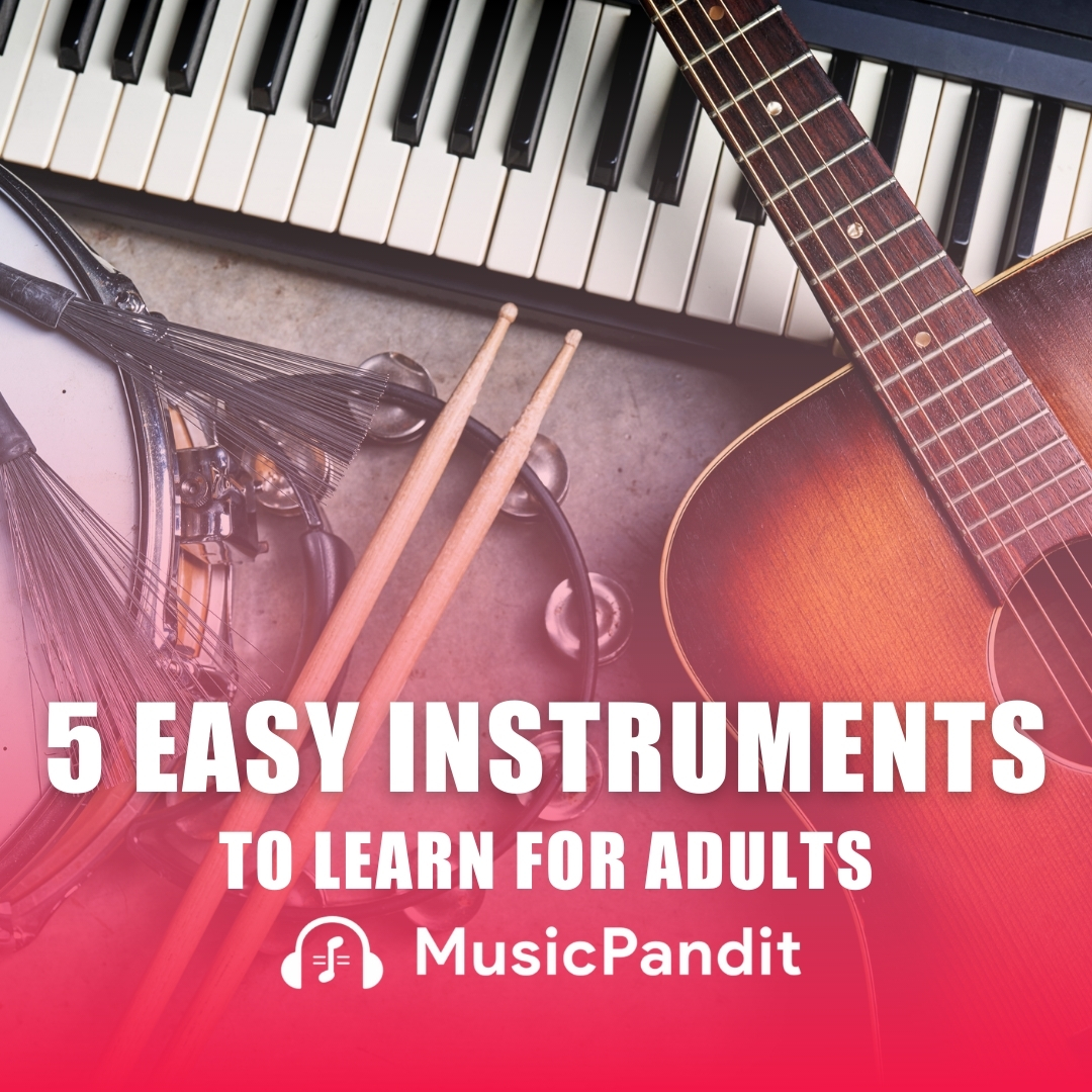 The 5 Easiest Instruments to Learn for Adults
