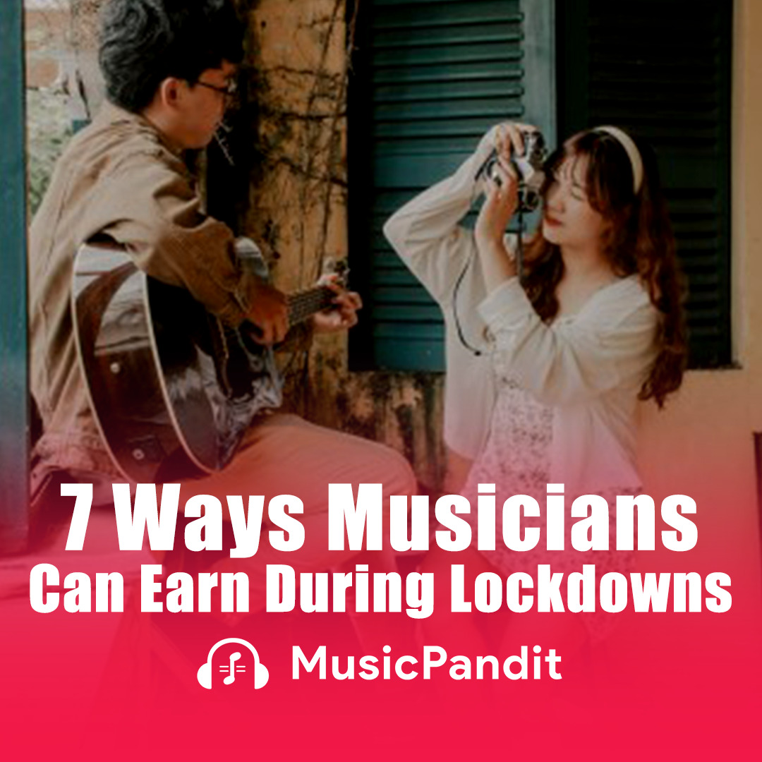 7 Ways Musicians Can Earn During Lockdown