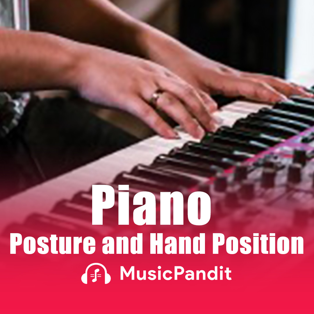 Piano Posture and Hand Position