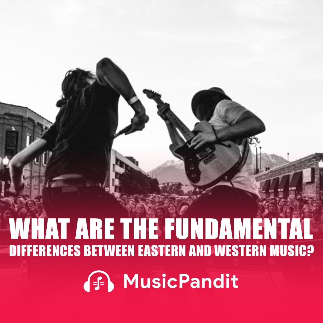 What are the fundamental differences between eastern and western music
