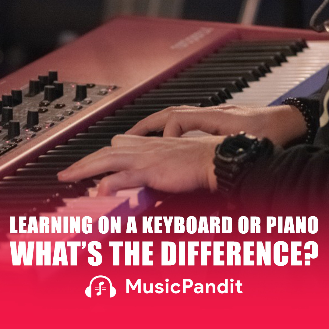 Learning On Keyboard Or Piano- What's The Difference