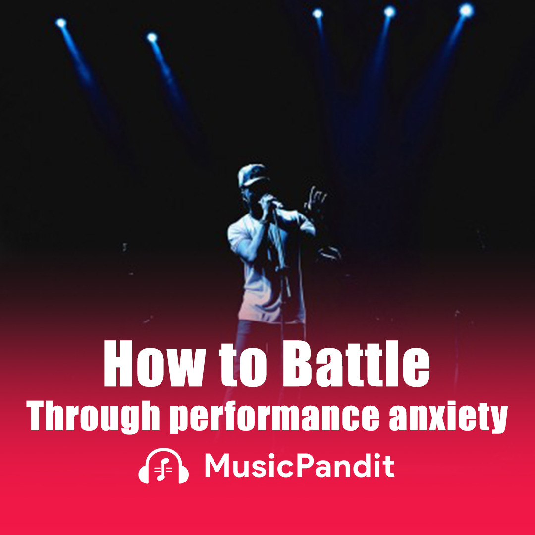 How to Battle through performance anxiety