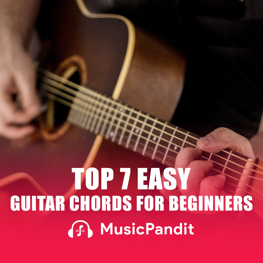 Top 7 Easy Guitar Chords For Beginners
