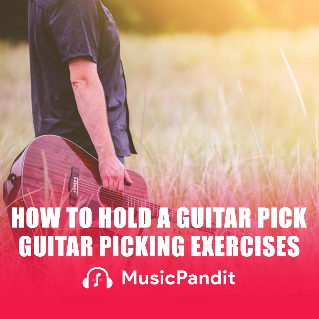 How To Hold A Guitar Pick - Guitar Picking Exercises