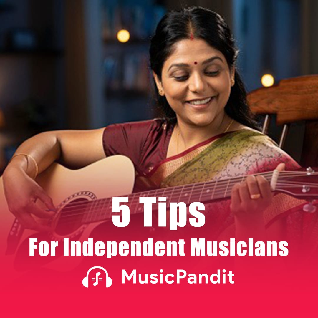 5 Tips for Independent Musicians
